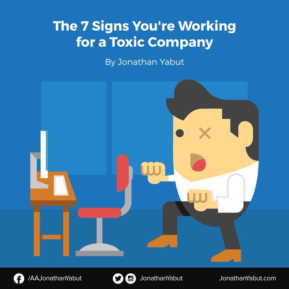 The 7 Signs You're Working For A Toxic Company by Jonathan Yabut